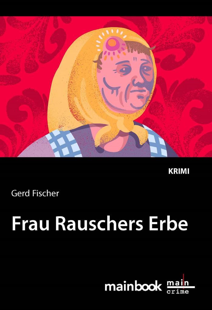 Frau Rauschers Erbe: Kommissar Rauscher 10 als eBook epub