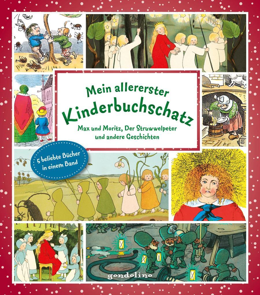 Mein allererster Kinderbuchschatz: Max und Moritz, Der Struwwelpeter und andere Geschichten als Buch (gebunden)