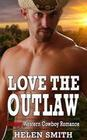 Love the Outlaw - Steamy Western Cowboy Romance