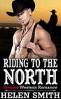 Riding to the North - Steamy Western Romance