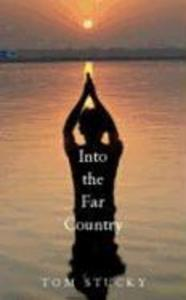 Into the Far Country: A Theology of Mission in an Age of Violence als Taschenbuch