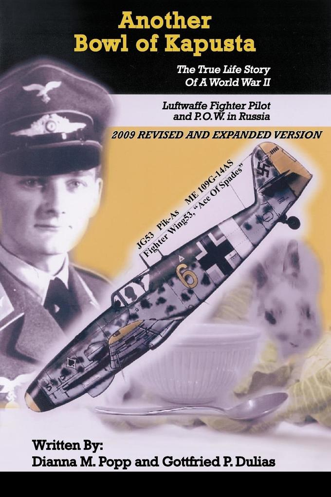 Another Bowl of Kapusta: The True Life Story of a World War II Luftwaffe Fighter Pilot and P.O.W. in Russia als Taschenbuch