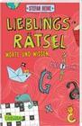 Lieblingsrätsel - Worte und Wissen, ab 8 Jahren (Kreuzworträtsel, Buchstabensalat, Geheimcodes und vieles mehr)