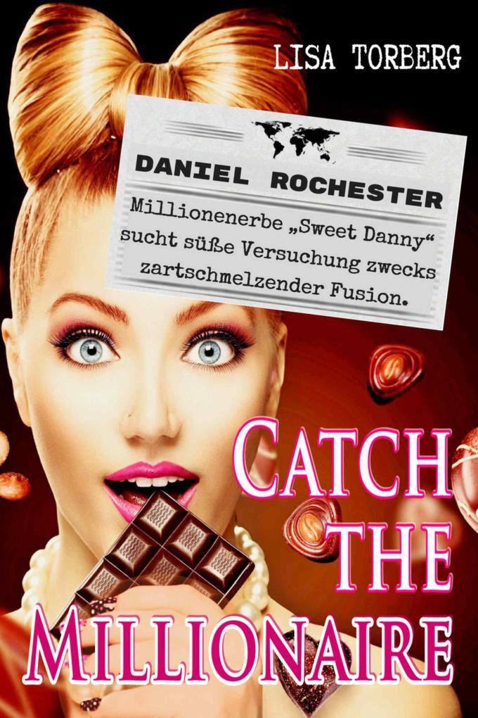Catch the Millionaire - Daniel Rochester als eBook epub