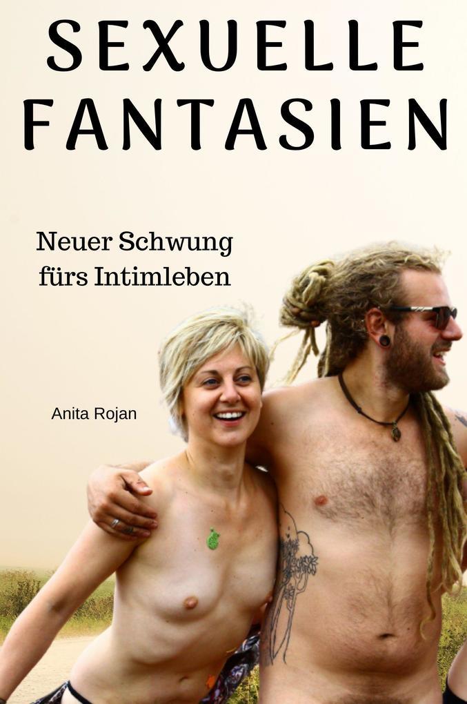 Sexuelle Fantasien - neuer Schwung fürs Intimleben als eBook epub