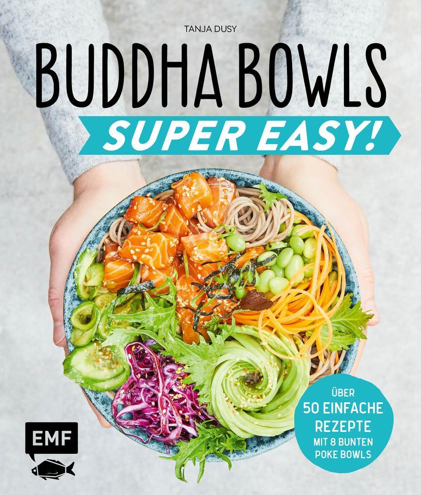 Buddha Bowls - Super Easy! als Buch (gebunden)