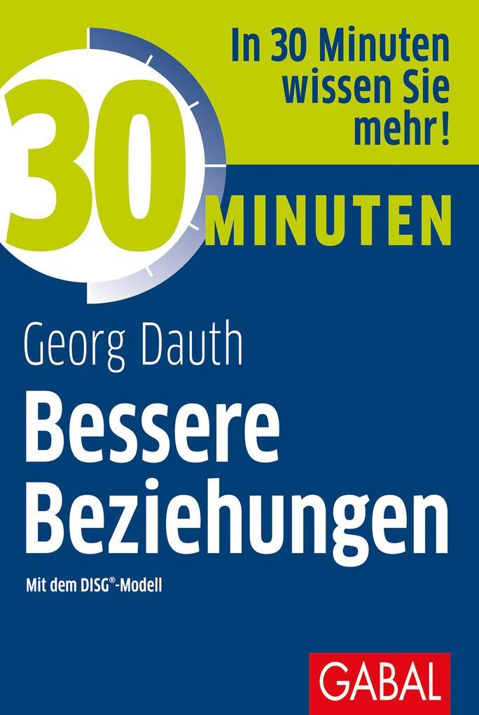 30 Minuten Bessere Beziehungen mit dem DISG®-Modell als eBook