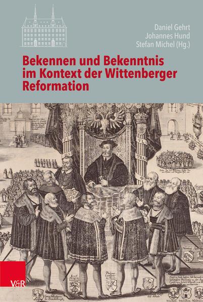 Bekennen und Bekenntnis im Kontext der Wittenberger Reformation als Buch (gebunden)