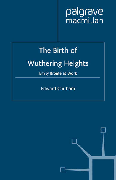 The Birth of Wuthering Heights: Emily Brontë at Work als Buch (gebunden)