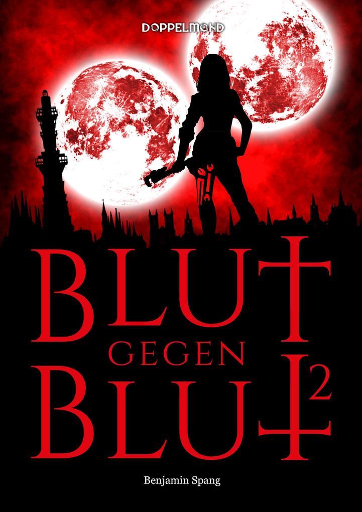 Blut gegen Blut 2 als eBook
