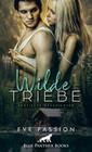 Wilde Triebe | Erotische Geschichten