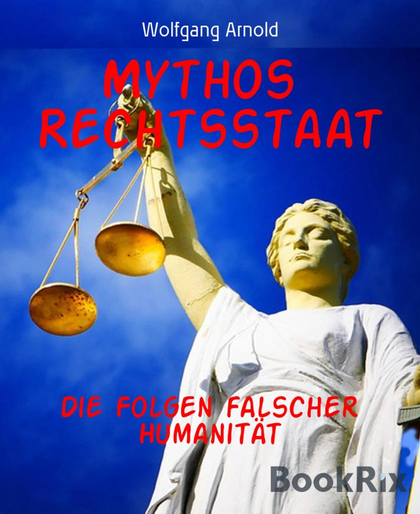 Mythos Rechtsstaat als eBook epub