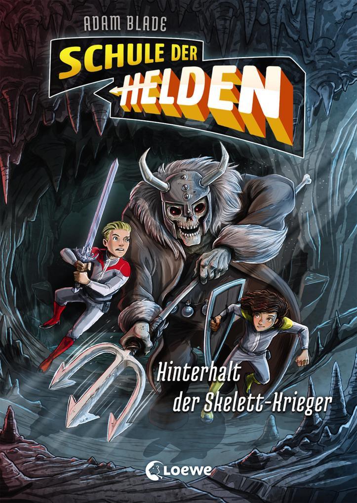 Schule der Helden - Hinterhalt der Skelett-Krieger als eBook epub