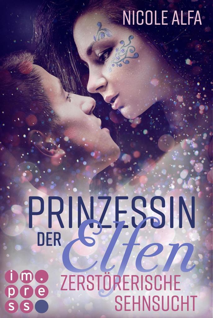 Prinzessin der Elfen 3: Zerstörerische Sehnsucht als eBook