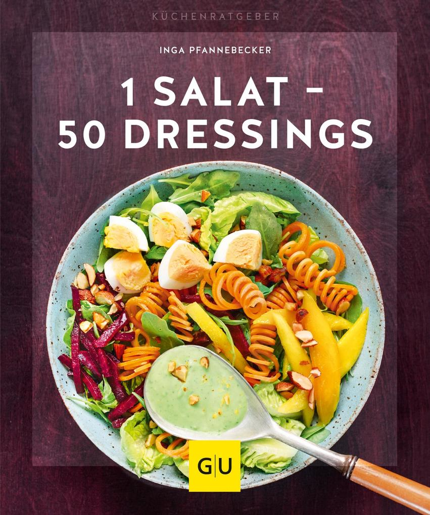 1 Salat - 50 Dressings als eBook