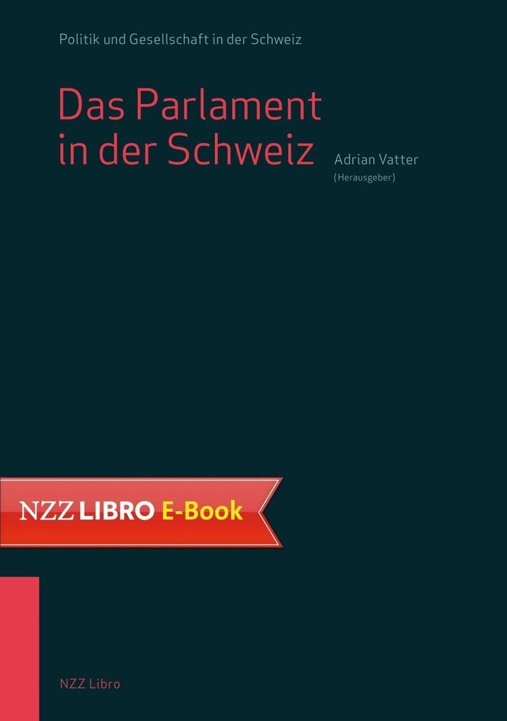 Das Parlament in der Schweiz als eBook epub