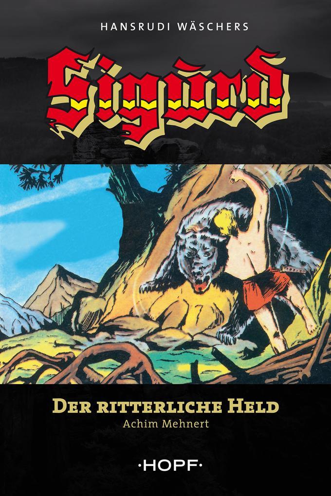 Sigurd 1: Der ritterliche Held als eBook epub