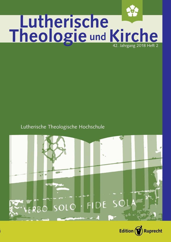 Lutherische Theologie und Kirche, Heft 02/2018 - Einzelkapitel - »Ecclesiologia Crucis« als eBook pdf
