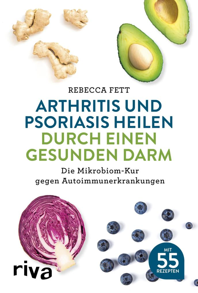 Arthritis und Psoriasis heilen durch einen gesunden Darm als eBook