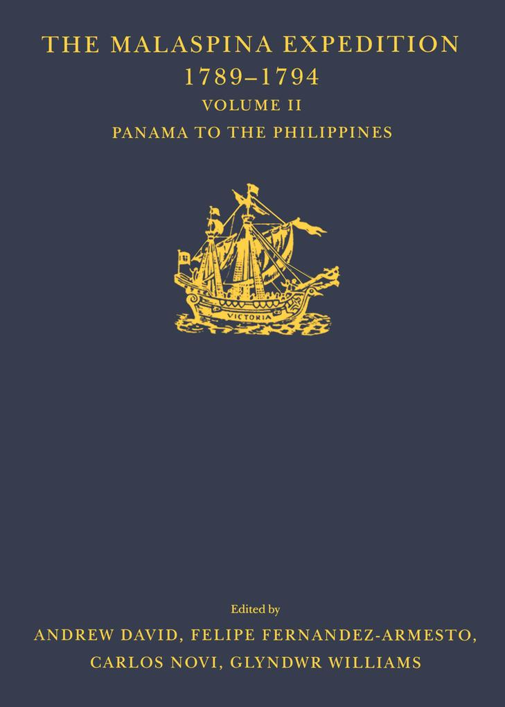 The Malaspina Expedition 1789-1794 / ... / Volume II / Panama to the Philippines als eBook pdf