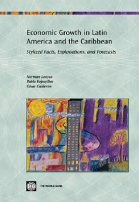 Economic Growth in Latin America and the Caribbean: Stylized Facts, Explanations, and Forecasts als Taschenbuch