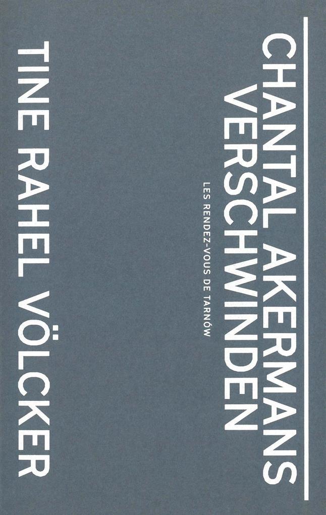 Chantal Akermans Verschwinden als Buch (kartoniert)