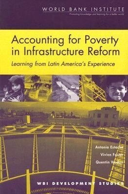 Accounting for Poverty in Infrastructure Reform: Learning from Latin America's Experience als Taschenbuch
