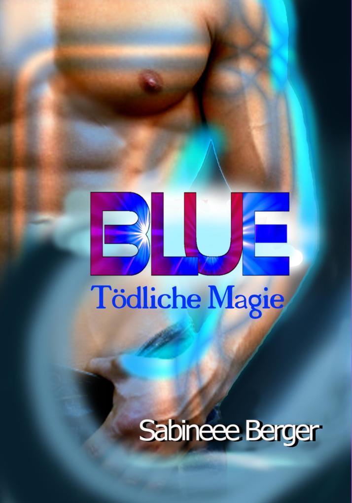 Blue - tödliche Magie als eBook epub