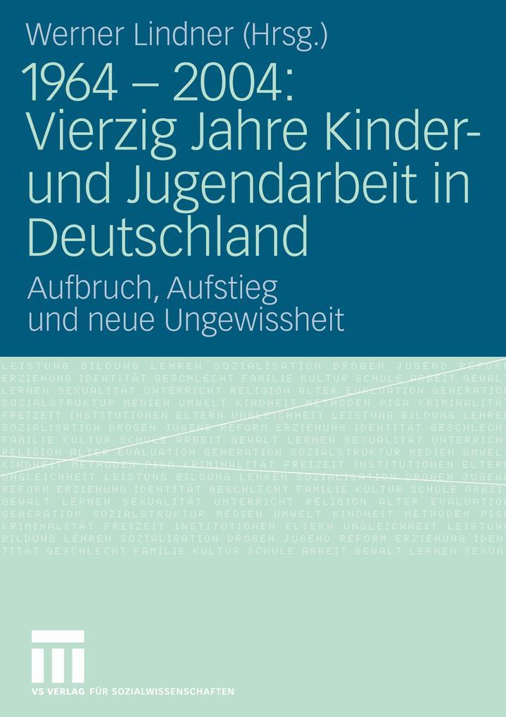 1964 - 2004: Vierzig Jahre Kinder- und Jugendarbeit in Deutschland als Buch (kartoniert)