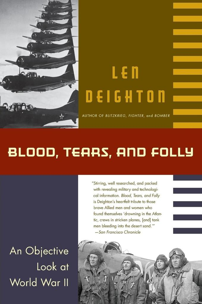 Blood, Tears, and Folly: An Objective Look at World War LL als Taschenbuch