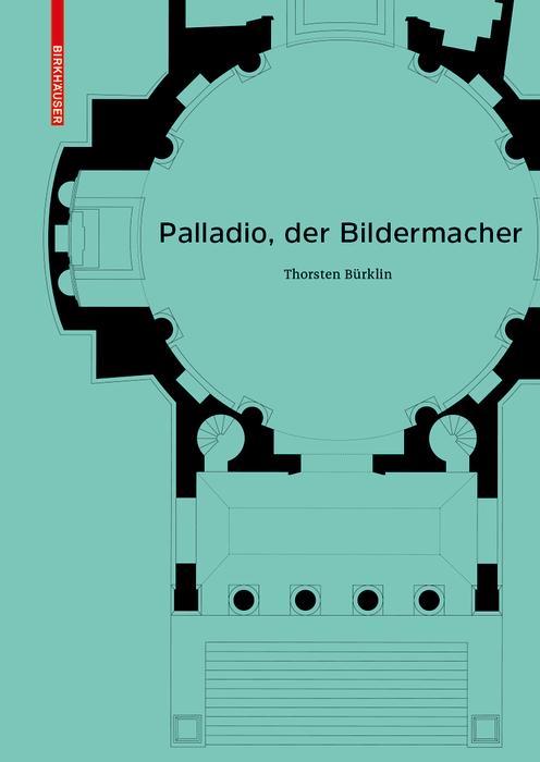 Palladio, der Bildermacher als eBook pdf