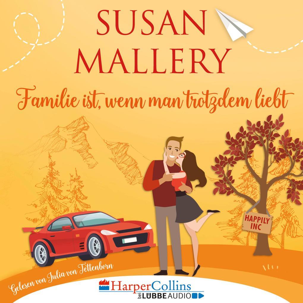 Familie ist, wenn man trotzdem liebt, Teil - Happily Inc 3 (Ungekürzt) als Hörbuch Download