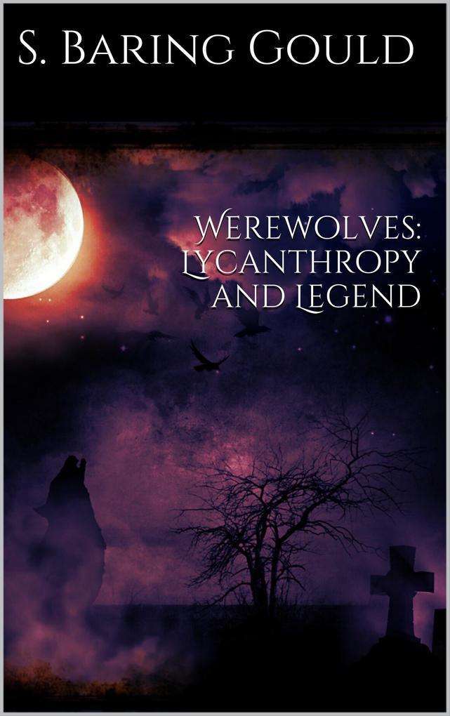 Werewolves: Lycanthropy and Legend als eBook epub