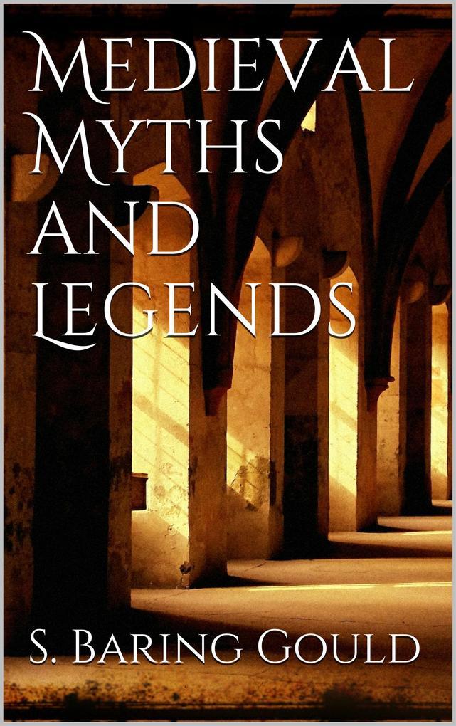 Medieval Myths and Legends als eBook epub