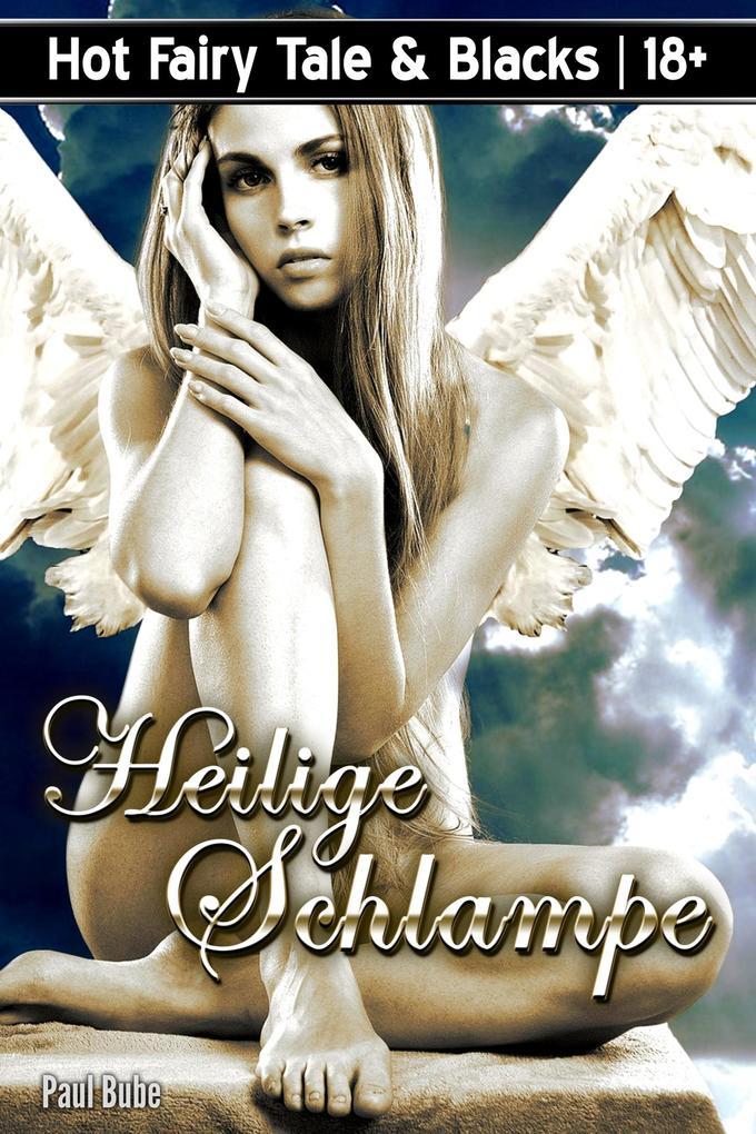Hot Fairy Tale & Blacks: Heilige Schlampe als eBook epub