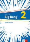 Big Bang Oberstufe 2. Schülerbuch Klassen 11-13 (G9), 10-12 (G8)