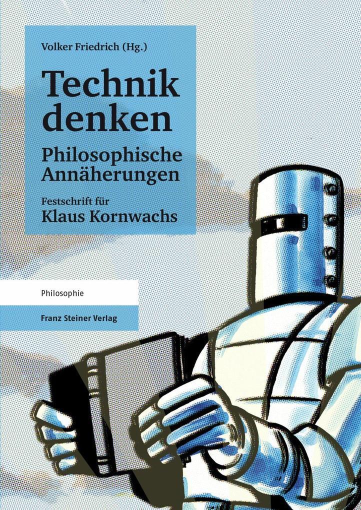 Technik denken. Philosophische Annäherungen als eBook pdf