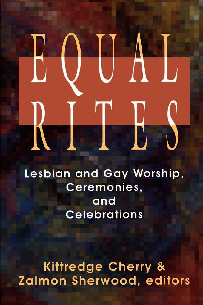 Equal Rites: Lesbian and Gay Worship, Ceremonies, and Celebrations als Taschenbuch