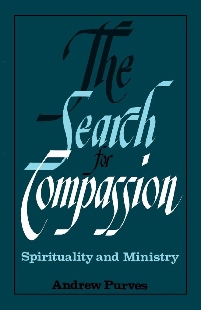 The Search for Compassion: Spirituality and Ministry als Taschenbuch