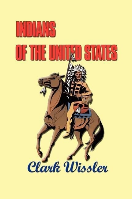Indians of the United States: Four Centuries of Their History and Culture als Taschenbuch