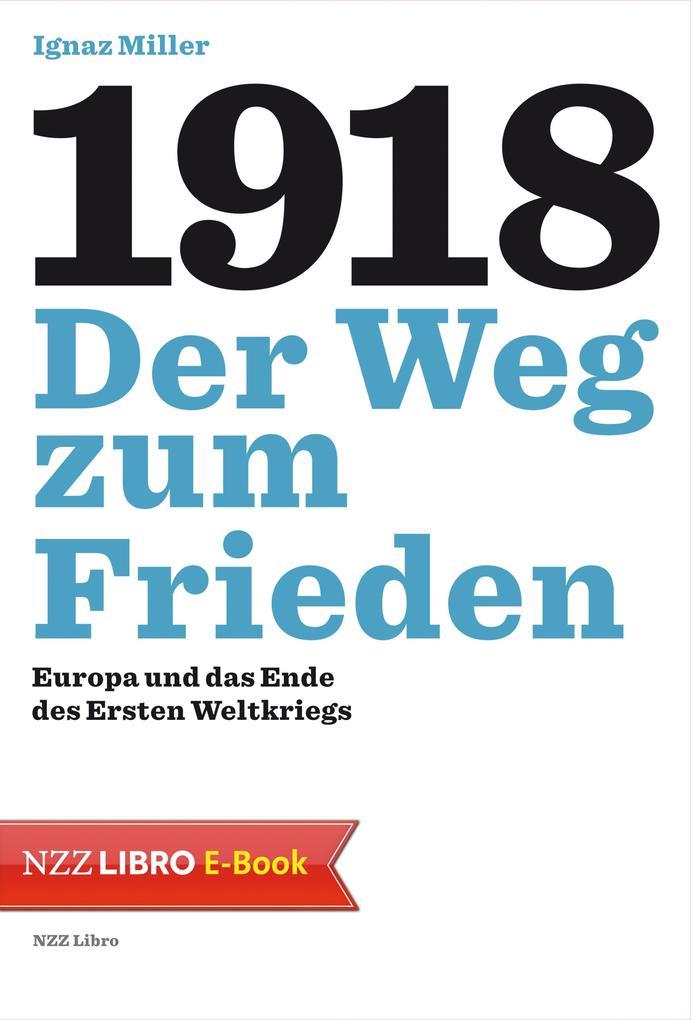 1918 - Der Weg zum Frieden als eBook epub