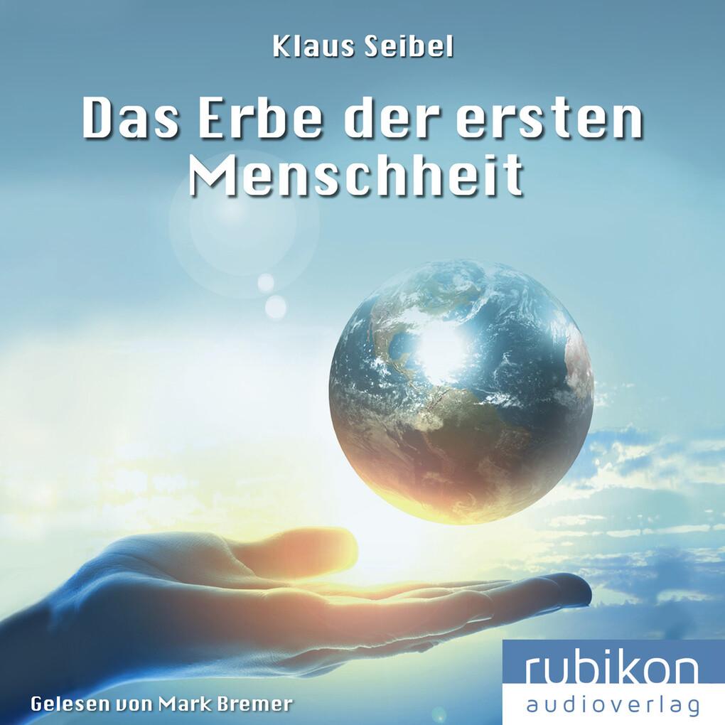 Das Erbe der ersten Menschheit - Die erste Menschheit 1 als Hörbuch Download