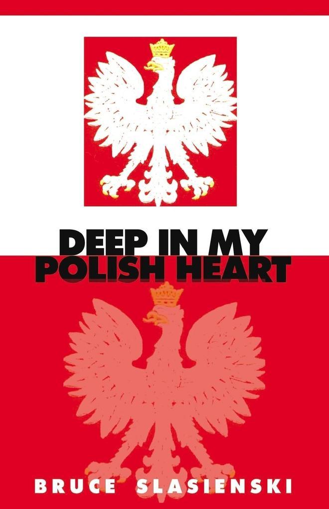 DEEP IN MY POLISH HEART als Taschenbuch