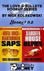 Love & Bullets Hookup Series Books 1 & 2