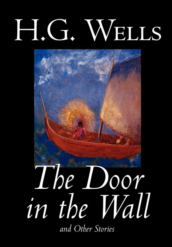 The Door in the Wall and Other Stories by H. G. Wells, Science Fiction, Literary als Buch (gebunden)