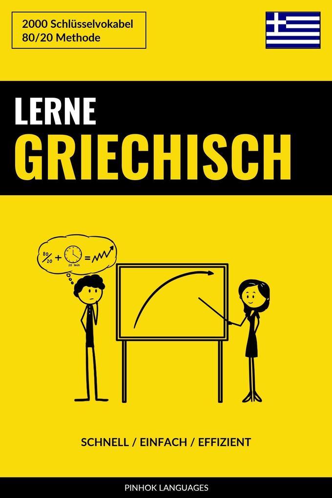 Lerne Griechisch: Schnell / Einfach / Effizient: 2000 Schlusselvokabel als eBook epub