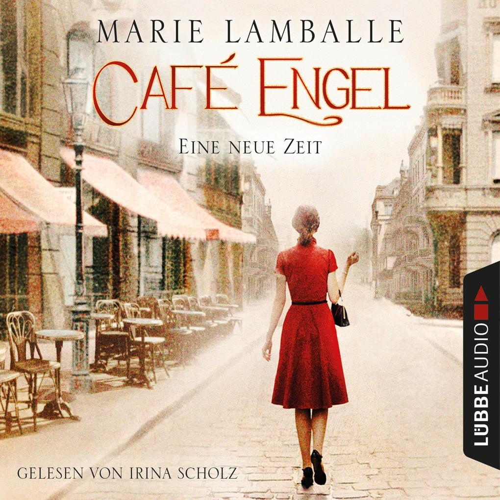 Eine neue Zeit - Café Engel, Teil 1 (Gekürzt) als Hörbuch Download