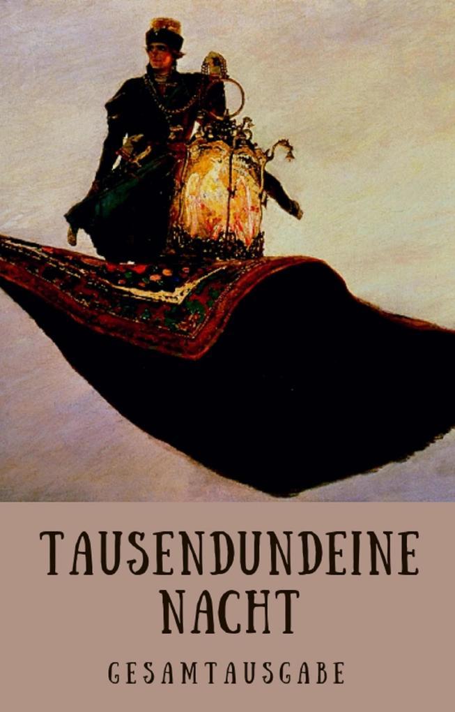 Tausendundeine Nacht - 1001 Nacht als eBook epub