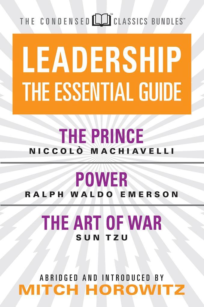Leadership (Condensed Classics): The Prince; Power; The Art of War als eBook epub