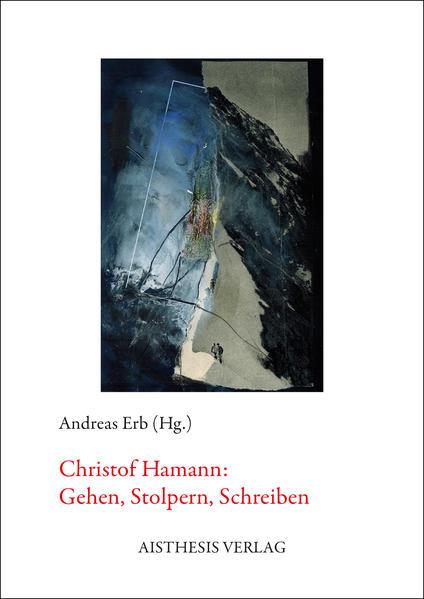 Christof Hamann: Gehen, Stolpern, Schreiben als Buch (kartoniert)